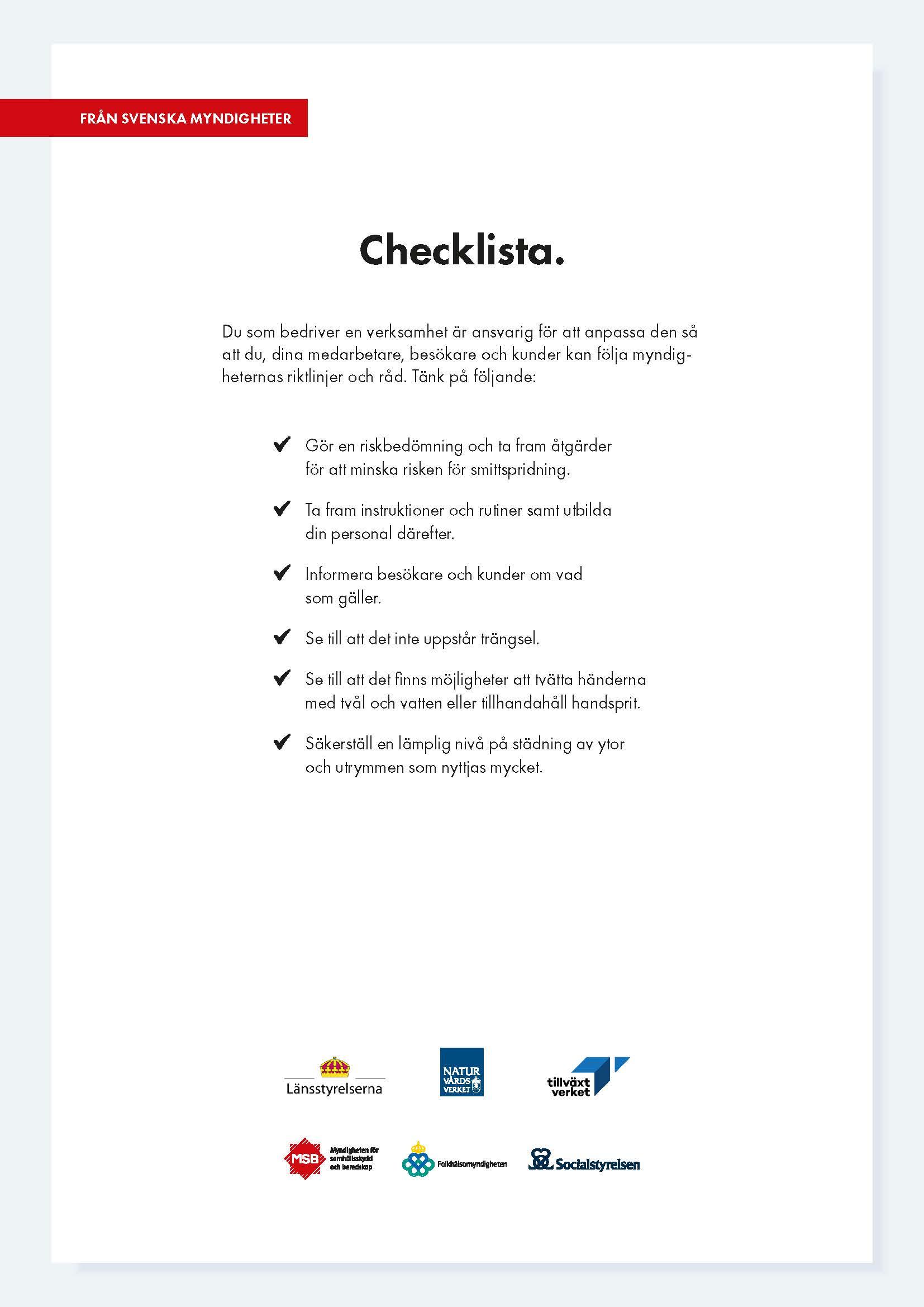 Checklista från svenska myndigheter för att anpassa verksamhet så att du, dina medarbetare, besökare och kunder kan följa myndigheternas riktlinjer och råd